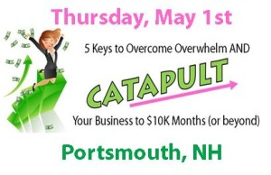 5 Keys to Overcome Overwhelm and Catapult Your Business @ Sheraton Portsmouth Harborside Hotel | Portsmouth | New Hampshire | United States